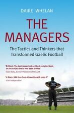 The Managers: The Tactics and Thinkers that Transformed Gaelic Football,Whelan,