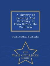 A History of Banking and Currency in Ohio Before the Civil War - War College...