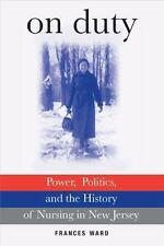 On Duty: Power, Politics, and the History of Nursing in New Jersey