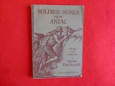 Soldier Songs From Anzac, Written In The Firing Line By Tom Skeyhill (1916?),