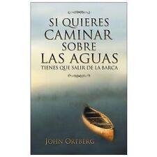 Si Quieres Caminar Sobre las Aguas Tiene Que Salir de la Barca by John...