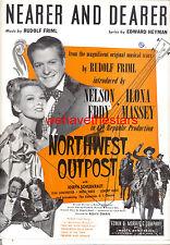 """NORTHWEST OUTPOST Sheet Music """"Nearer & Dearer"""" Nelson Eddy Ilona Massey"""