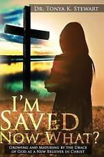 I'm Saved Now What? : Principles and Standards on How to Live a Christian...