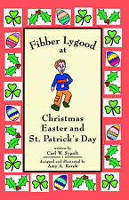 NEW Fibber Lygood at Christmas, Easter And St. Patrick's Day by Carl W. Sypolt
