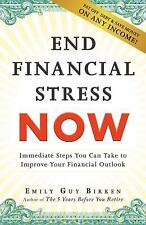 End Financial Stress Now : Immediate Steps You Can Take to Improve Your Financia