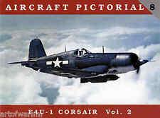 Aircraft Pictorial #  8 - F4U-1 Corsair Vol. 2 by Dana Bell ( Classic warships )