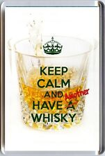 KEEP CALM and HAVE Another WHISKY Crystal Glass background Fridge Magnet