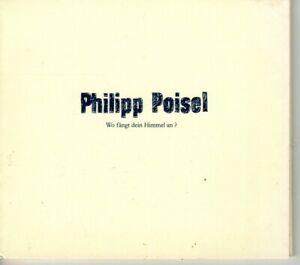 Wo Fängt Dein Himmel An? von Philipp Poisel (2010) - CD