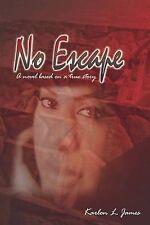 NEW No Escape: A novel based on a true story by Karlon L. James