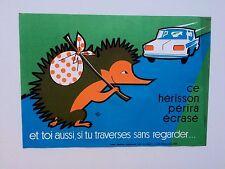 """Jack SEY  """"Ce hérisson périra écrasé.... """"  affiche litho de Prévention  1979"""