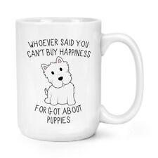 Wer Sagte Du Can'T Kaufen Happiness Forgot Über Welpen 426ml Groß Becher Tasse