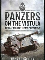 Panzers on the Vistula Retreat and Rout in East Prussia 1945 9781526734310