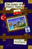The Diaries of Robin's Travels: Istanbul by Lake, Angie, Lake, Ken, NEW Book, FR