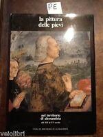 AA.vv. - LA PITTURA DELLE PIEVI NEL TERRITORIO DI ALESSANDRIA DAL XII AL XV SEC