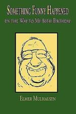Something Funny Happened: on the Way to My 80th Birthday