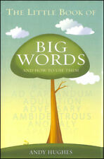 The Little Book Of Big Words And How To Use Them by Hughes, Andy