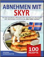 ABNEHMEN MIT SKYR  Das Skyr Kochbuch, 100 leckere Skyr Rezepte zum [PDF/EB00k]