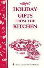 Holiday Gifts from the Kitchen: Storey's Country Wisdom Bulletin A-164 (Country