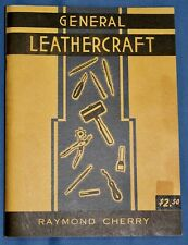 VINTAGE GENERAL LEATHERCRAFT BOOK 1946 BY RAYMOND CHERRY