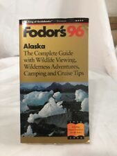 Alaska '96 : The Complete Guide with Wildlife Viewing, Wilderness Adventures,...