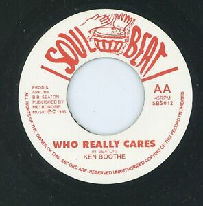 """"""" WHO REALLY CARES. """" ken boothe. SOUL BEAT 7in."""