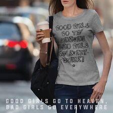 (BG-02) GOOD GIRLS GO TO HEAVEN, BAD GIRLS GO EVERYWHERE T-SHIRT | Bad Girls Out