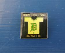 British Columbia Little League Baseball Pin - Dunbar (Vancouver)  Team - Rare !