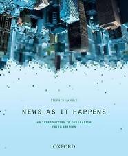News as it Happens: An Introduction to Journalism by Stephen Lamble (Paperback,