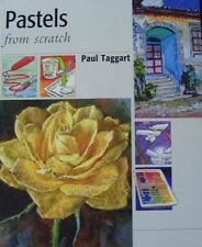 Pastels from Scratch,Paul Taggart