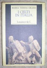 MARIA TERESA GRASSI - GRASSI I CELTI IN ITALIA - 1ED. 1991 LONGANESI (RM)