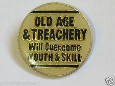Vieux Age & Treachery Volonté Surmonter Jeune & Skill Dictons Broche (Say 69)