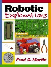 Robotic Explorations: A Hands-On Introduction to Engineering, Fred G. Martin, Ve