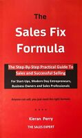 Sales Fix Formula - StepbyStep Guide To Successful Selling - Sales Training Book