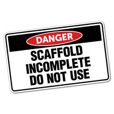 Danger Scaffold Incomplete Sticker Decal Safety Sign Car Vinyl #6426ST