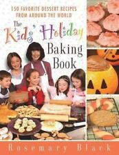 The Kids' Holiday Baking Book: 150 Favorite Dessert Recipes from Around the Worl