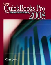 Using Quickbooks Pro  2008 for Accounting (with CD-ROM) Glenn Owen