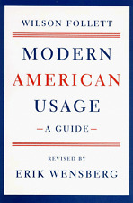 Modern American Usage : A Guide by Wilson Follett 1998, HC Revised