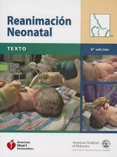 Reanimacion Neonatal : Texto by American Academy of Pediatrics Staff and America