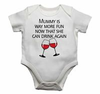 Mummy Way More Fun Now She Drink Again Baby Vest Bodysuit Funny Gift Babygrow