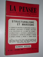 LA PENSEE N° SPECIAL 135 - STRUCTURALISME ET MARXISME - OCTOBRE 1967