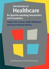 Introduction to Healthcare for Spanish-Speaking Interpreters and Translators...
