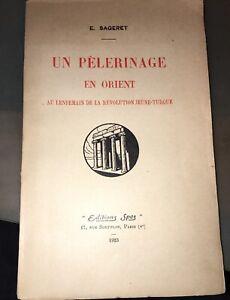 SAGERET. Un Pélérinage en Orient au Lendemain de la Révolution Jeune-Turque.1923