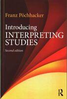 Introducing Interpreting Studies by Franz Pochhacker 9780415742726   Brand New