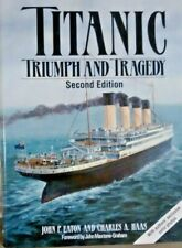 TITANIC:TRIUMPTH AND TRAGEDY SECOND EDITION by John P. Eaton; Charles Haas