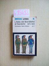C. SETON-WATSON - L'ITALIA DAL LIBERALISMO AL FASCISMO - I VOL. - LATERZA - 1980
