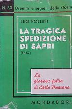 La tragica spedizione di Sapri Carlo Pisacane Leo Pollini Mondadori 1935