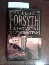 IL FANTASMA DI MANHATTAN  -  FREDERICK FORSYTH  -  MONDADORI  -  1999