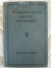 John Deere The Operation, Care and Repair of Farm Machinery Book Edition 22 1948
