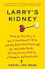 Larry's Kidney : Being the True Story of How I Found Myself in China with My...