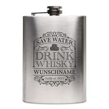 Flachmann Edelstahl 8oz. 237 ml mit individueller Gravur Save Water Drink Whisky